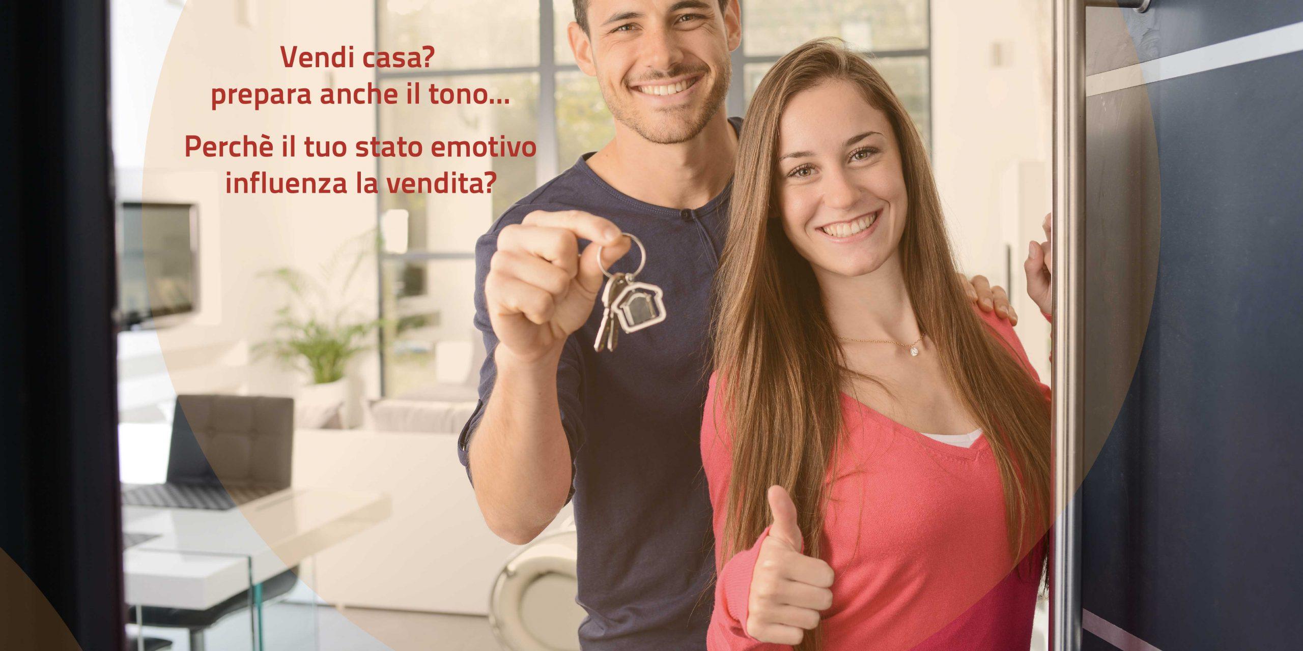 Vendi casa? prepara anche il tono… Perchè il tuo stato emotivo influenza la vendita?